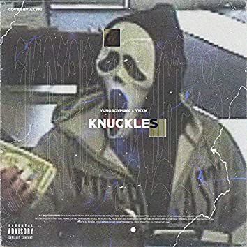 KNUCKLES (feat. VNXM)