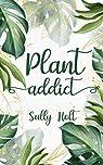Plant Addict par Holt