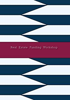 Real  Estate  Funding  Workshop