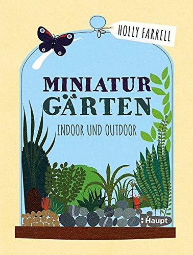 Miniaturgärten: Indoor und Outdoor