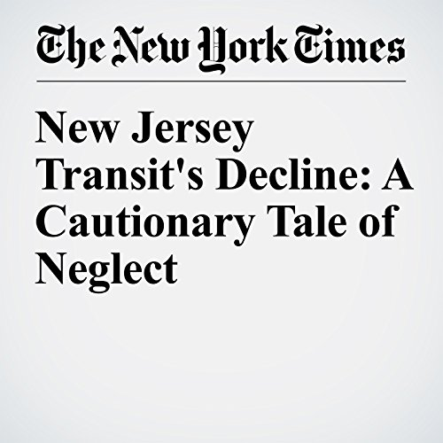 New Jersey Transit's Decline: A Cautionary Tale of Neglect cover art