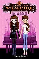 My Sister the Vampire #3: Re-Vamped! (My Sister the Vampire, 3)