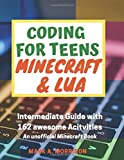 Coding for Teens: Minecraft and Lua. Intermediate Guide with 162 awesome Activities. An unofficial Minecraft Book.: Christmas version! (Coding Book. Learn to code)