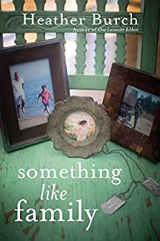Something Like Family by [Heather Burch]