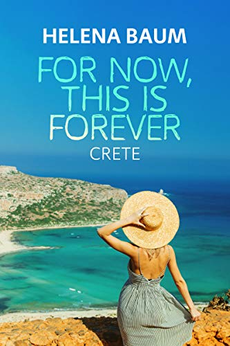 For now, this is forever: Crete (English Edition)