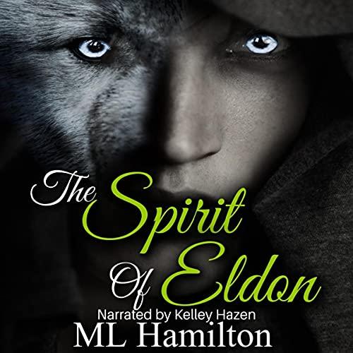 The Spirit of Eldon Audiobook By M.L. Hamilton cover art