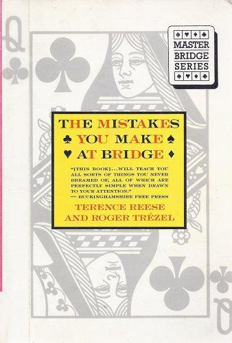 The Mistakes You Make at Bridge (Master Bridge Series)