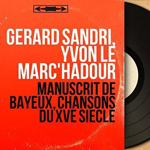 Gérard Sandri, Yvon Le Marc'hadour