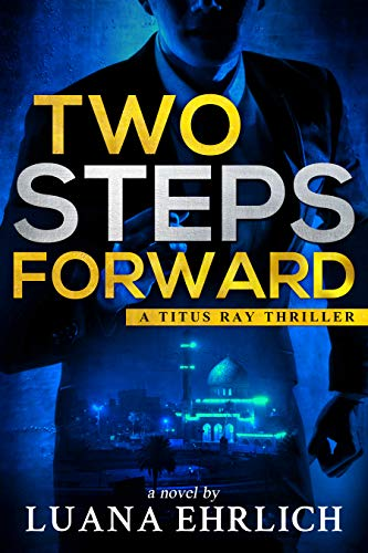 Book: Two Steps Forward - A Titus Ray Thriller by Luana Ehrlich