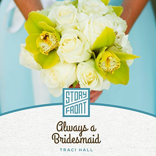 Always a Bridesmaid audiobook cover art
