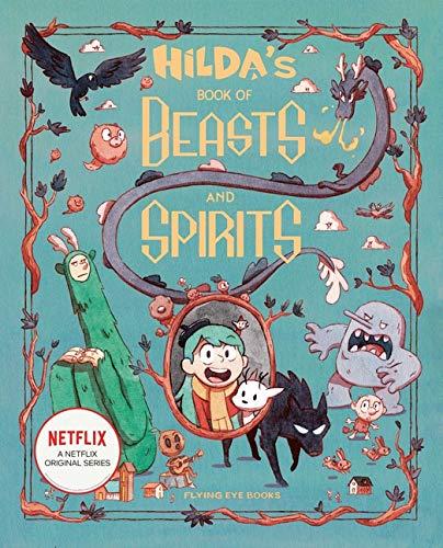 Hilda's Book of Beasts and Spirits (Netflix Original Series Tie-In)