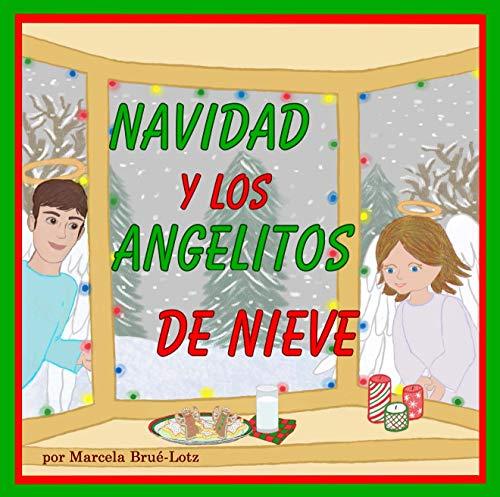Navidad y los Angelitos de Nieve: (The Christmas Snow Angels)