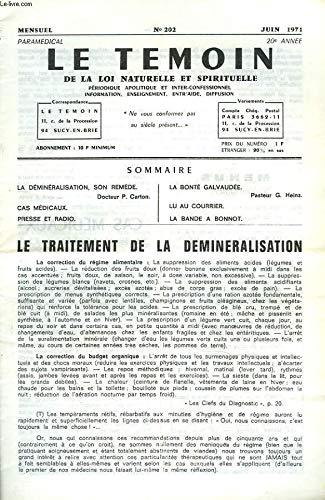LE TEMOIN DES LOIS NATURELLES ET SPIRTUELLES N°202, JUIN 1971. LE TRAITEMENT D LA DEMINERALISATION, Dr P. CARTON / CAS MEDICAUX / PRESSE ET RADIO / LA BONTE GALVAUDEE, PASTEUR G. HEINZ.