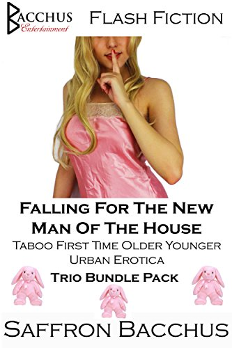 Falling For The New Man Of The House - Trio Bundle Pack: Taboo First Time Older Younger Urban Erotica (English Edition)