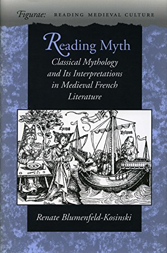 Reading Myth: Classical Mythology and Its Interpretations in Medieval French Literature (Figurae: Reading Medieval Culture)