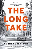 The Long Take: Shortlisted for the Man Booker Prize: A Way to Lose More Slowly - Robin Robertson