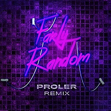 Farly Random (Proler Remix)