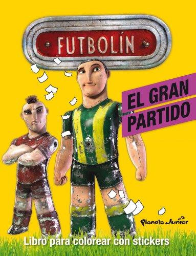 Futbolín. El gran partido: Libro para colorear con stickers