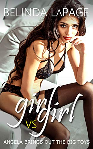 Girl vs Girl: Angela Brings Out the Big Toys (Dorm Room Dares Book 2) (English Edition)