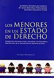 Los menores en un estado de derecho: Normativa Internacional, Nacional y Autonómica. Prevención de la delincuencia infanto-juvenil.