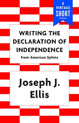 Writing the Declaration of Independence (A Vintage Short)