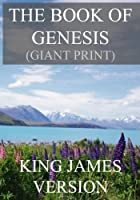 The Book of Genesis: King James Version (The Bible, King James Version (Giant Print))