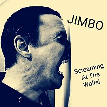Screaming at the Walls
