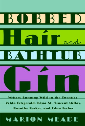 Bobbed Hair and Bathtub Gin: Writers Running Wild in the Twenties (English Edition)