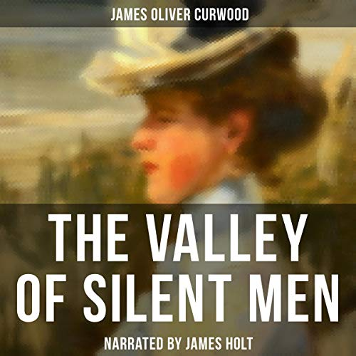 The Valley of Silent Men audiobook cover art