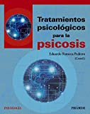 Tratamientos psicológicos para la psicosis (Psicología)...