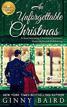 An Unforgettable Christmas: A heartwarming Christmas romance from Hallmark Publishing by [Ginny Baird]