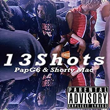 13 Shots (feat. Shorty Mac)