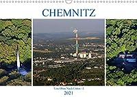 Chemnitz - Von Oben Nach Unten (Wandkalender 2021 DIN A3 quer): Luftaufnahmen von Chemnitz (Monatskalender, 14 Seiten )