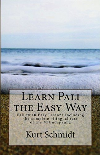 Learn Pali the Easy Way: Pali in 10 Easy Lessons including the complete bilingual text of the Milindapanha