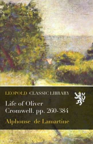 Life of Oliver Cromwell. pp. 260-384