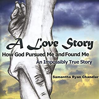 A Love Story: How God Pursued Me and Found Me cover art