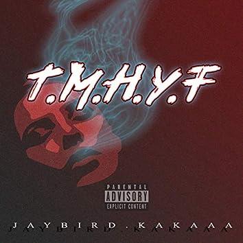 T.M.H.Y.F