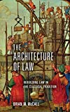 The Architecture of Law: Rebuilding Law in the Classical Tradition