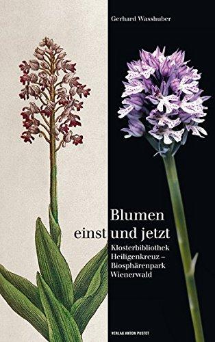 Blumen einst und jetzt: Klosterbibliothek Heiligenkreuz – Biosphärenpark Wienerwald