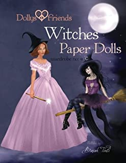 Dollys and Friends, Witches Paper Dolls, Wardrobe No: 9 (Dollys and Friends Paper Dolls) (Volume 9)