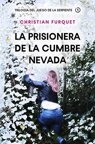 La Prisionera de la Cumbre Nevada: (Crimen y Misterio) (Trilogía del Juego de la Serpiente nº 1)