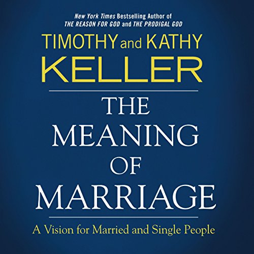 The Meaning of Marriage: Audio Bible Studies cover art
