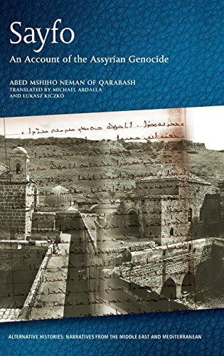 Compare Textbook Prices for Sayfo - An Account of the Assyrian Genocide Alternative Histories 1 Edition ISBN 9781474447508 by Neman Qarabash, Abed Mshiho,Abdalla, Michael,Kiczko, Łukasz