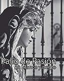 Palio de Pasión en blanco y negro: Un recorrido por las imagenes de la Semana Santa de Málaga y sus cultos internos en 90 fotografías.