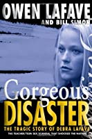 Gorgeous Disaster: The Tragic Story of Debra Lafave