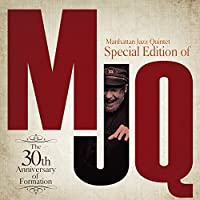 Special Edition of Mjq-The 30th Anniversary by Manhattan Jazz Quintet (2014-10-08)