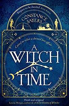 A Witch in Time: absorbing, magical and hard to put down by [Constance Sayers]