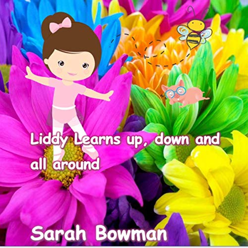 Liddy Learns Up and Down and All Around                   By:                                                                                                                                 Sarah Bowman                               Narrated by:                                                                                                                                 Adriana Paula                      Length: 6 mins     Not rated yet     Overall 0.0