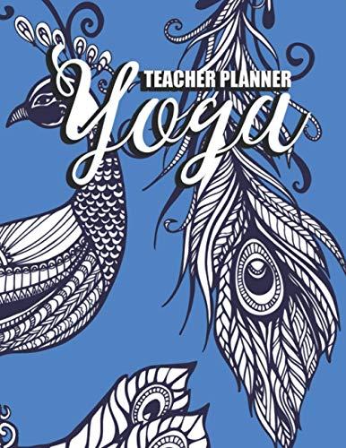 Yoga Teacher Planner: Yoga Teacher Training Workbook for lessons, asana, postures & routine