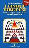 I cinque tibetani. L'antico segreto della fonte...